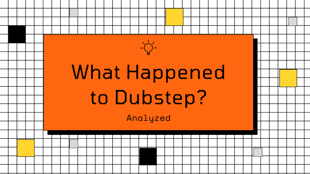 What Happened to Dubstep